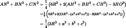 \begin{equation*} \begin{split} AN^2+BN^2+CN^2&=\frac{1}{4}\left(6R^2+2(AH^2+BH^2+CH^2)-3HO^2\right)\\ &=\scriptstyle\frac{1}{4}\Big(6R^2+2(12R^2-(a^2+b^2+c^2))-3(9R^2-(a^2+b^2+c^2))\Big)\\ &=\frac{1}{4}(3R^2+a^2+b^2+c^2)\\ \end{split} \end{equation*}