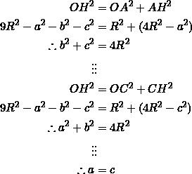 \begin{equation*} \begin{split} OH^2&=OA^2+AH^2\\ 9R^2-a^2-b^2-c^2&=R^2+(4R^2-a^2)\\ \therefore b^2+c^2&=4R^2\\ \vdots&\vdots\\ OH^2&=OC^2+CH^2\\ 9R^2-a^2-b^2-c^2&=R^2+(4R^2-c^2)\\ \therefore a^2+b^2&=4R^2\\ \vdots&\vdots\\ \therefore a&=c \end{split} \end{equation*}