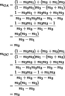 \begin{equation*} \begin{split} m_{OA}&=\frac{(1-m_3m_1)+(m_3+m_1)m_2}{(1-m_3m_1)m_2-(m_3+m_1)}\\ &=\frac{1-m_3m_1+m_2m_3+m_1m_2}{m_2-m_1m_2m_3-m_1-m_3}\\ &=\frac{1-m_3m_1+m_2m_3-1}{m_2+m_3-m_1-m_3}\\ &=\frac{m_3(m_2-m_1)}{m_2-m_1}\\ &=m_3\\ m_{OC}&=\frac{(1-m_2m_3)+(m_2+m_3)m_1}{(1-m_2m_3)m_1-(m_2+m_3)}\\ &=\frac{1-m_2m_3+m_1m_2+m_1m_3}{m_1-m_1m_2m_3-m_2-m_3}\\ &=\frac{1-m_2m_3-1+m_1m_3}{m_1+m_3-m_2-m_3}\\ &=\frac{m_3(m_1-m_2)}{m_1-m_2}\\ &=m_3 \end{split} \end{equation*}