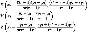 \begin{equation*} \begin{split} X&\left(x_3+\frac{(2r+1)(y_2-y_3)}{ar(r+1)^2},\frac{(r^2+r+1)y_2+ry_3}{(r+1)^2}\right)\\ Y&\left(x_3+\frac{y_2-y_3}{ar(r+1)},\frac{ry_2+y_3}{r+1}\right)\\ Z&\left(x_3+\frac{y_2-y_3}{ar(r+1)^2},\frac{ry_2+(r^2+r+1)y_3}{(r+1)^2}\right) \end{split} \end{equation*}