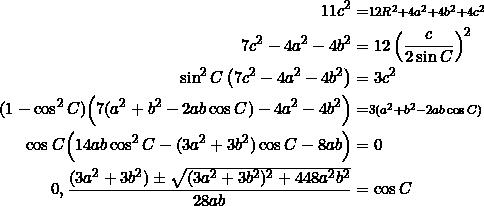 \begin{equation*} \begin{split} 11c^2&=\scriptstyle 12R^2+4a^2+4b^2+4c^2\\ 7c^2-4a^2-4b^2&=12\left(\frac{c}{2\sin C}\right)^2\\ \sin^2C\left(7c^2-4a^2-4b^2\right)&=3c^2\\ (1-\cos^2 C)\Big(7(a^2+b^2-2ab\cos C)-4a^2-4b^2\Big)&=\scriptstyle 3(a^2+b^2-2ab\cos C)\\ \cos C\Big(14ab\cos^2 C-(3a^2+3b^2)\cos C-8ab\Big)&=0\\ 0,\frac{(3a^2+3b^2)\pm\sqrt{(3a^2+3b^2)^2+448a^2b^2}}{28ab}&=\cos C\\ \end{split} \end{equation*}
