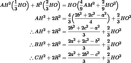 \begin{equation*} \begin{split} AH^2\Big(\frac{1}{3}HO\Big)+R^2\Big(\frac{2}{3}HO\Big)&=HO\Big(\frac{4}{9}AM^2+\frac{2}{9}HO^2\Big)\\ AH^2+2R^2&=\frac{4}{3}\Big(\frac{2b^2+2c^2-a^2}{4}\Big)+\frac{2}{3}HO^2\\ \therefore AH^2+2R^2&=\frac{2b^2+2c^2-a^2}{3}+\frac{2}{3}HO^2\\ \therefore BH^2+2R^2&=\frac{2a^2+2c^2-b^2}{3}+\frac{2}{3}HO^2\\ \therefore CH^2+2R^2&=\frac{2a^2+2b^2-c^2}{3}+\frac{2}{3}HO^2 \end{split} \end{equation*}